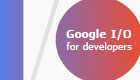 google-io-for-developers