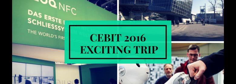 CeBIT 2016 Exciting Trip