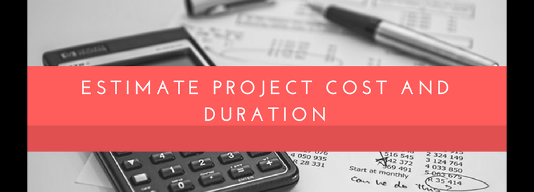 Estimate Project Cost and Duration