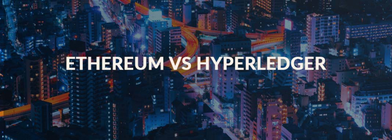Ethereum vs Hyperledger