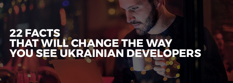 22 Facts That Will Change The Way You See Ukrainian Developers