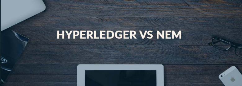 Hyperledger vs NEM: Blockchain Technologies to Look for in 2019