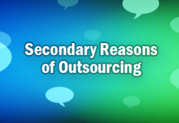 Top 5 Secondary Reasons of Outsourcing and Its Top 3 Risks