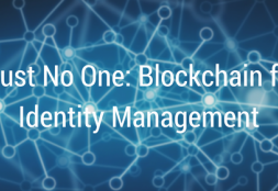 Trust No One: Blockchain for Identity Management