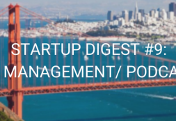 STARTUP DIGEST #9: AI / MANAGEMENT / PODCASTS ( JULY, 2018)