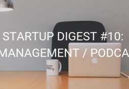 STARTUP DIGEST #10: AI / MANAGEMENT / PODCASTS ( AUG 15 - SEP 15, 2018)